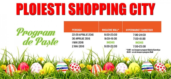 Paste 2016 - Program Ploiesti Shopping City, Carrefour, Cinema City